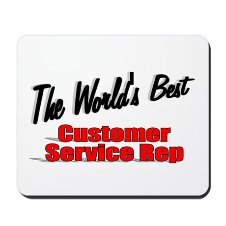 """The World's Best Customer Service Rep"" Mousepad"