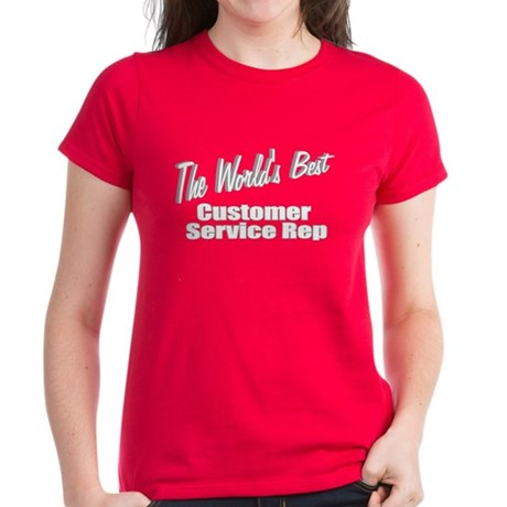 """The World's Best Customer Service Rep"" Women's Da"
