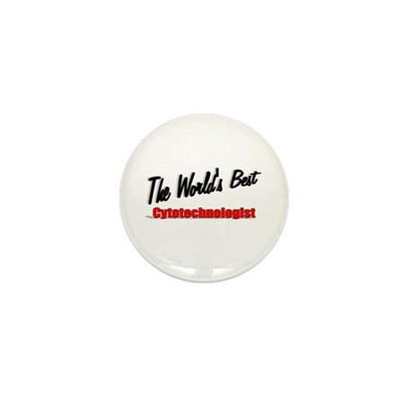 """The World's Best Cytotechnologist"" Mini Button (1"