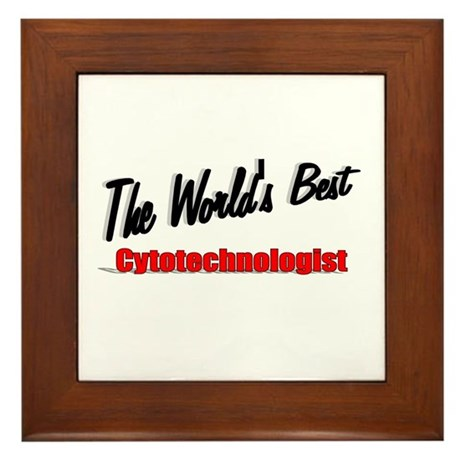 """The World's Best Cytotechnologist"" Framed Tile"