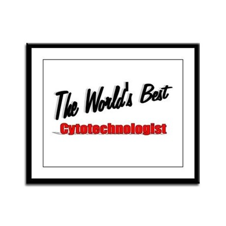 """The World's Best Cytotechnologist"" Framed Panel P"