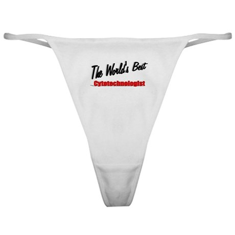 """The World's Best Cytotechnologist"" Classic Thong"