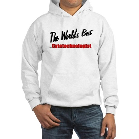 """The World's Best Cytotechnologist"" Hooded Sweatsh"