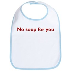No soup for you! Bib