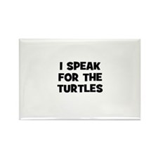 I Speak For The Turtles Rectangle Magnet (10 pack)