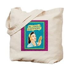 Tote Bag: All I want is Everything!