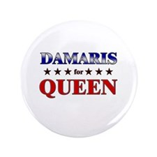 "DAMARIS for queen 3.5"" Button"