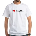 I Love Army Men White T-Shirt