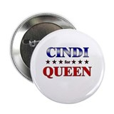"CINDI for queen 2.25"" Button"
