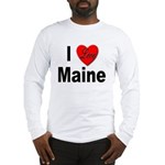 I Love Maine Long Sleeve T-Shirt