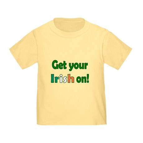 Get Your Irish On Toddler T-Shirt
