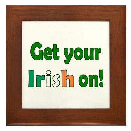 Get Your Irish On Framed Tile