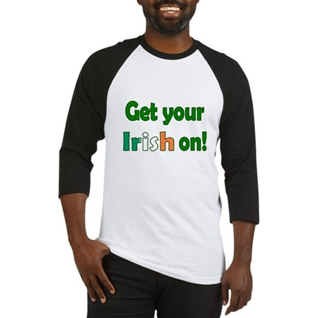Get Your Irish On Baseball Jersey