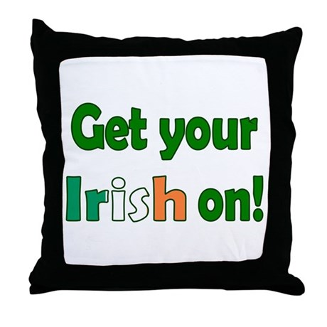 Get Your Irish On Throw Pillow