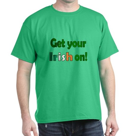 Get Your Irish On Green T-Shirt