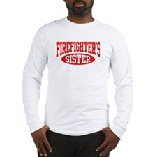 FireFighter's Sister Long Sleeve T-Shirt