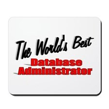 """The World's Best Database Administrator"" Mousepad"