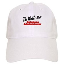 """The World's Best Database Administrator"" Baseball Cap"