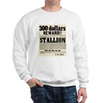 Reward Horse Thief Sweatshirt