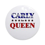CARLY for queen Ornament (Round)