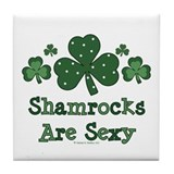 Shamrocks Are Sexy Tile Coaster