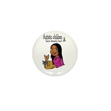 Autistic Kids have dreams too Mini Button (100 pac