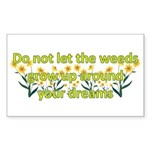 Do not let the weeds grow up Rectangle Sticker