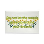 Do not let the weeds grow up Rectangle Magnet (10