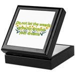 Do not let the weeds grow up Keepsake Box