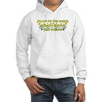 Do not let the weeds grow up Hooded Sweatshirt