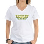 Do not let the weeds grow up Women's V-Neck T-Shir