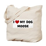 I Love My Dog Moose Tote Bag