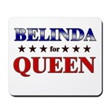 BELINDA for queen Mousepad