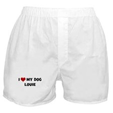 I Love My Dog Louie Boxer Shorts