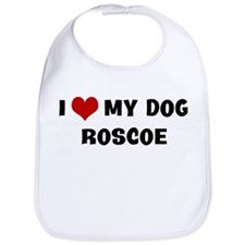 I Love My Dog Roscoe Bib