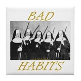 Bad Habits Tile Coaster