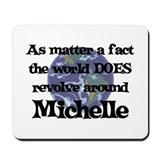 World Revolves Around Michell Mousepad