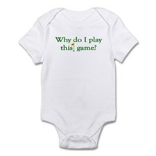 Why Do I Play Golf Infant Bodysuit