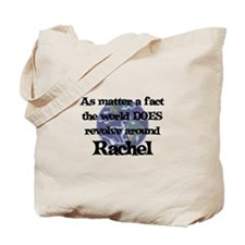 World Revolves Around Rachel Tote Bag
