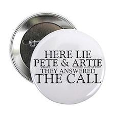 """""""Here Lie Pete & Artie"""" 2.25"""" B"""