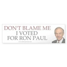 Don't Blame Me - I Voted For Ron Paul (Sticker)