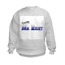FUTURE MR. RIGHT Sweatshirt
