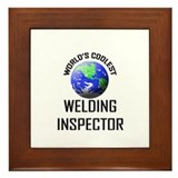World's Coolest WELDING INSPECTOR Framed Tile