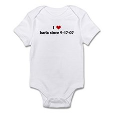 I Love karla since 9-17-07 Infant Bodysuit