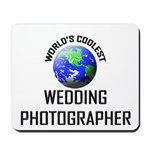 World's Coolest WEDDING PHOTOGRAPHER Mousepad