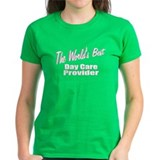 """The World's Best Day Care Provider"" Tee"