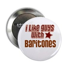 "I like guys with Baritones 2.25"" Button"