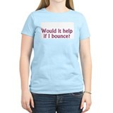 Help if I Bounce? Women's Pink T-Shirt