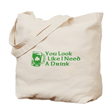 You Look Like I Need a Drink Tote Bag