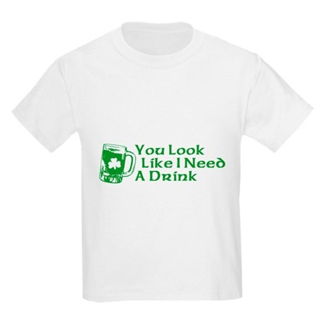 You Look Like I Need a Drink Kids Light T-Shirt